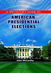 A Spectator's Guide To American Presidential Elections