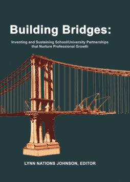 Building-Bridges-Inventing-and-Sustaining-SchoolUniversity-Partnerships-that-Nurture-Professional-Growth