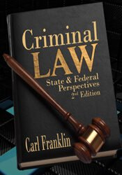 Criminal Law State & Federal Perspectives (2nd Edition)
