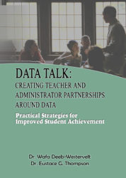 Data Talk: Creating Teacher and Administrator Partnerships Around Data – Practical Strategies for Improved Student Achievement