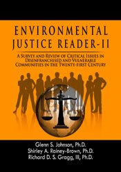 Environmental Justice Reader – II: A Survey and Review of Critical Issues in Disenfranchised and Vulnerable Communities in The Twenty-First Century