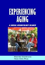 Experiencing Aging: A Social Gerontology Reader