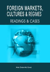 FOREIGN MARKETS, CULTURES, AND REGIMES: READINGS AND CASES