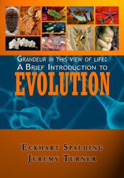 GRANDEUR IN THIS VIEW OF LIFE: A BRIEF INTRODUCTION TO EVOLUTION