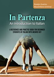 In Partenza – An Introduction to Italian: A Reference and Practice Book for Beginner Students of Italian with Answer Key