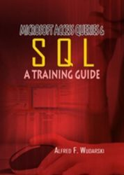 Microsoft Access Queries & SQL: A Training Guide