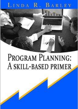Program Planning: A Skill-Based Primer 1