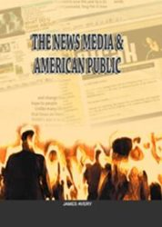 The News Media and American Public Revised Edition